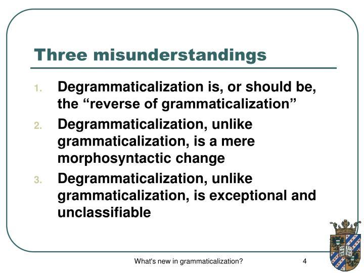 Three misunderstandings