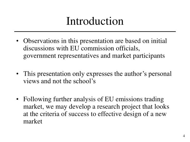 Observations in this presentation are based on initial discussions with EU commission officials, government representatives and market participants