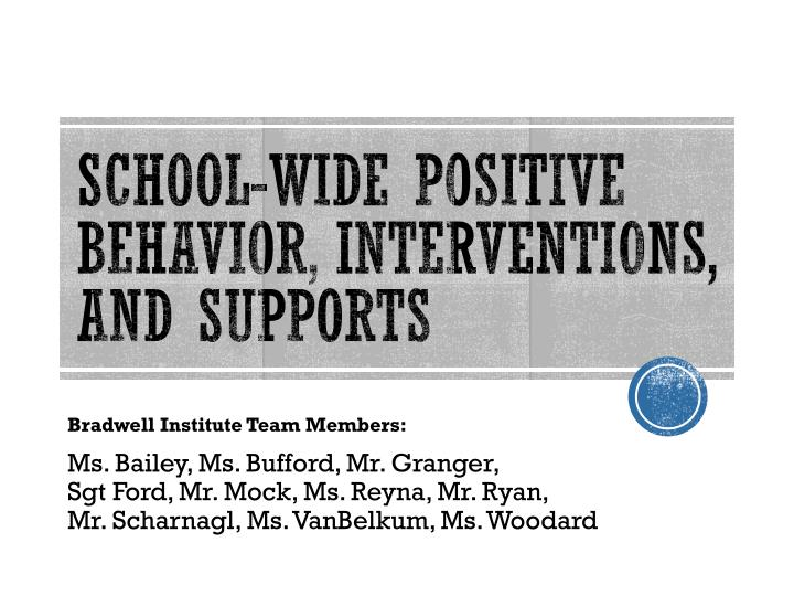 School-Wide positive behavior, Interventions, and supports