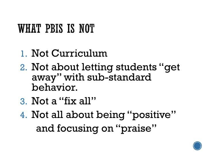 What PBIS is NOT