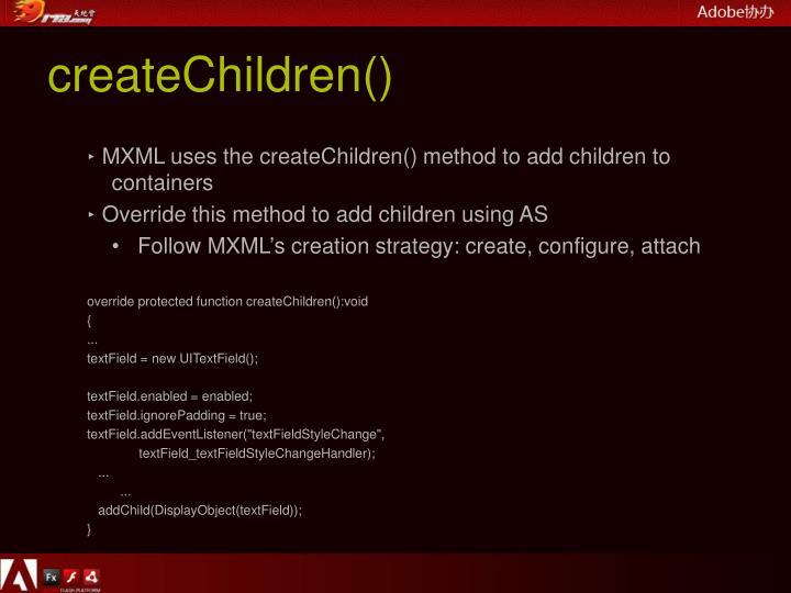 createChildren()