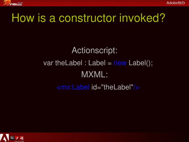 How is a constructor invoked?