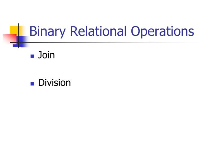 Binary Relational Operations