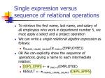 single expression versus sequence of relational operations1