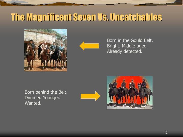 The Magnificent Seven Vs. Uncatchables