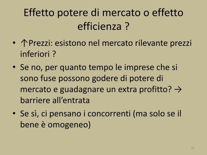 Effetto potere di mercato o effetto efficienza ?