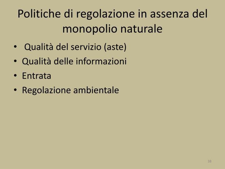 Politiche di regolazione in assenza del monopolio naturale
