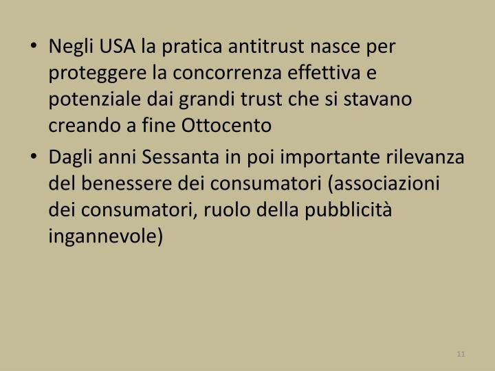 Negli USA la pratica antitrust nasce per proteggere la concorrenza effettiva e potenziale dai grandi trust che si stavano creando a fine Ottocento