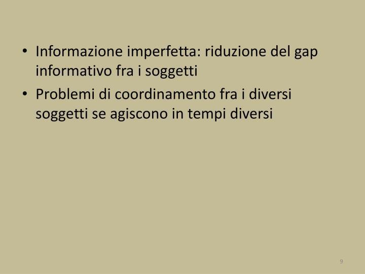 Informazione imperfetta: riduzione del gap informativo fra i soggetti