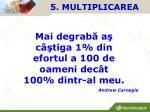 5 multiplicarea