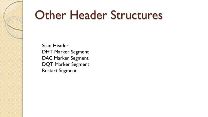 Other Header Structures
