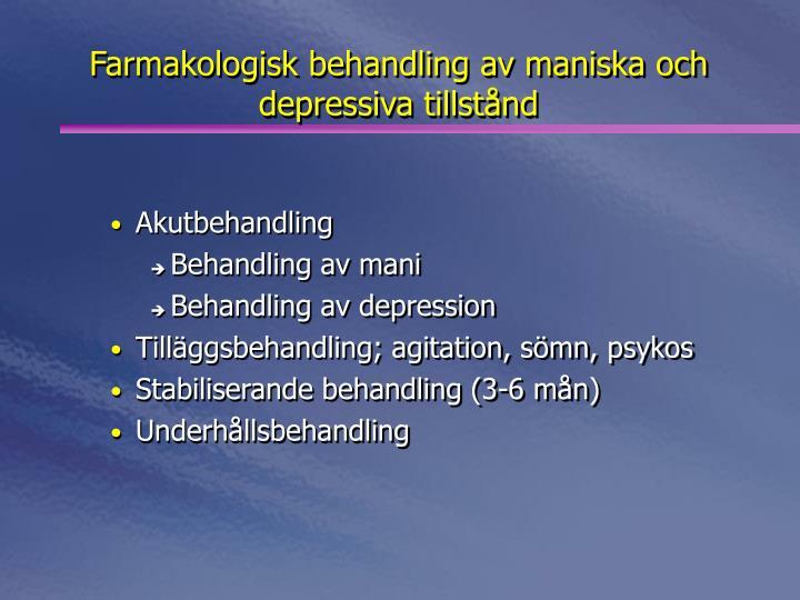 Farmakologisk behandling av maniska och depressiva tillstånd