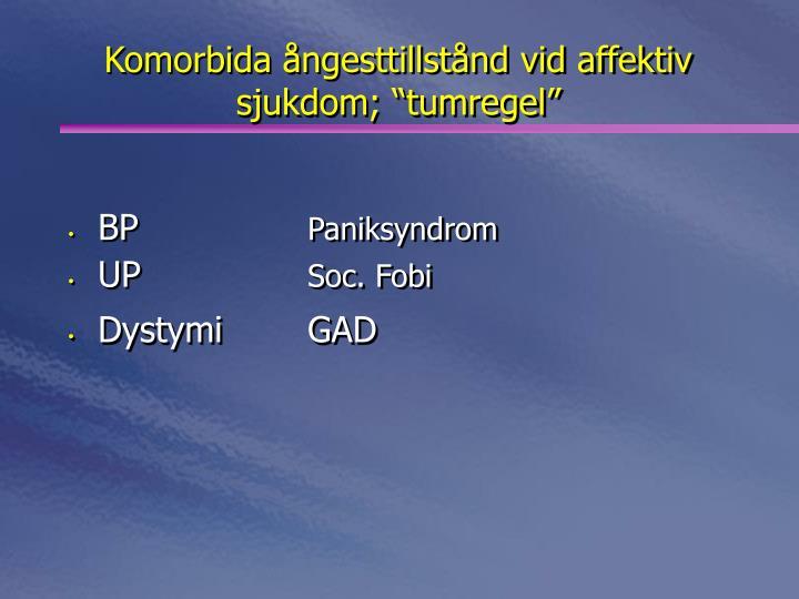 """Komorbida ångesttillstånd vid affektiv sjukdom; """"tumregel"""""""