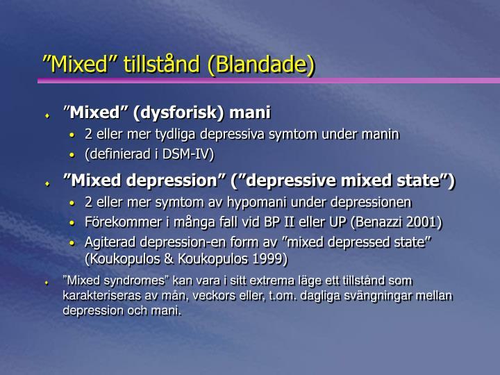 """""""Mixed"""" tillstånd (Blandade)"""