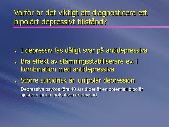 Varför är det viktigt att diagnosticera ett bipolärt depressivt tillstånd?