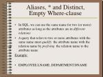 aliases and distinct empty where clause