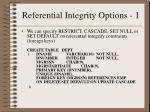 referential integrity options 1