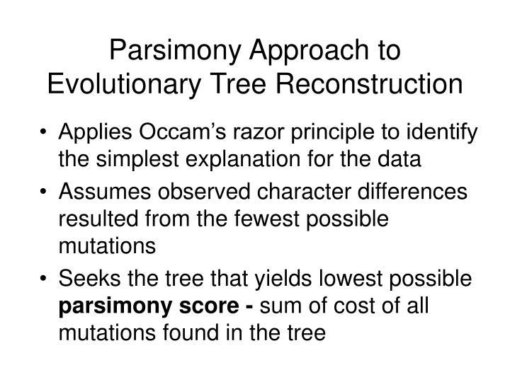 Parsimony Approach to Evolutionary Tree Reconstruction