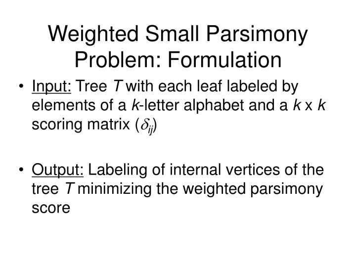 Weighted Small Parsimony Problem: Formulation