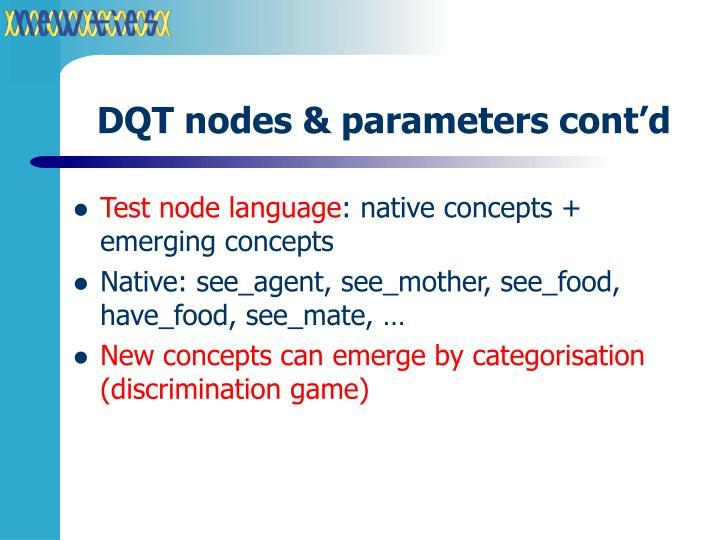 DQT nodes & parameters cont'd