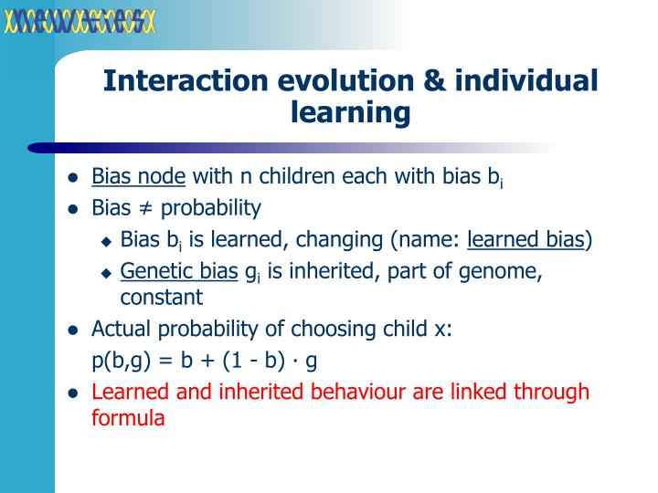 Interaction evolution & individual learning