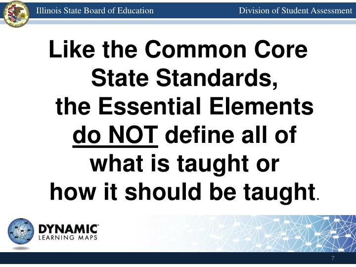 Like the Common Core State Standards,            the Essential Elements