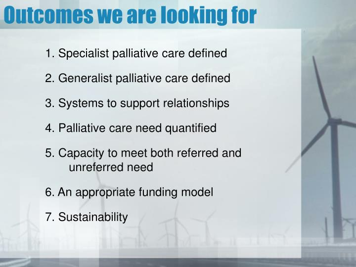 Outcomes we are looking for