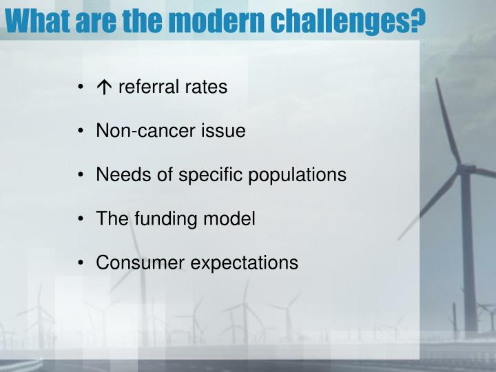 What are the modern challenges?