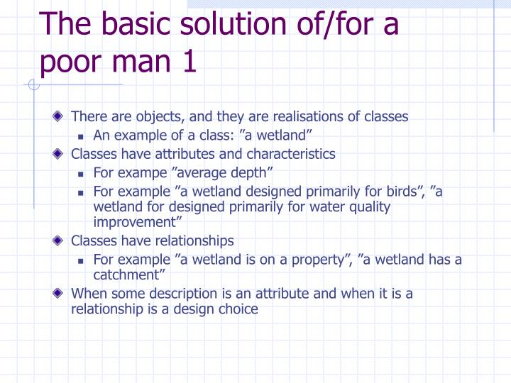 The basic solution of/for a poor man 1