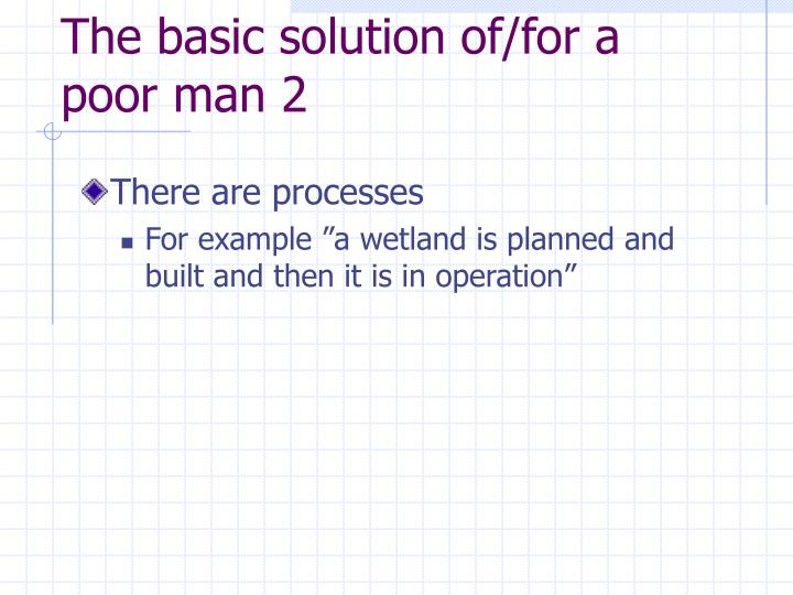 The basic solution of/for a poor man 2