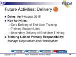 future activities delivery