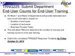 trng225 submit department end user counts for end user training