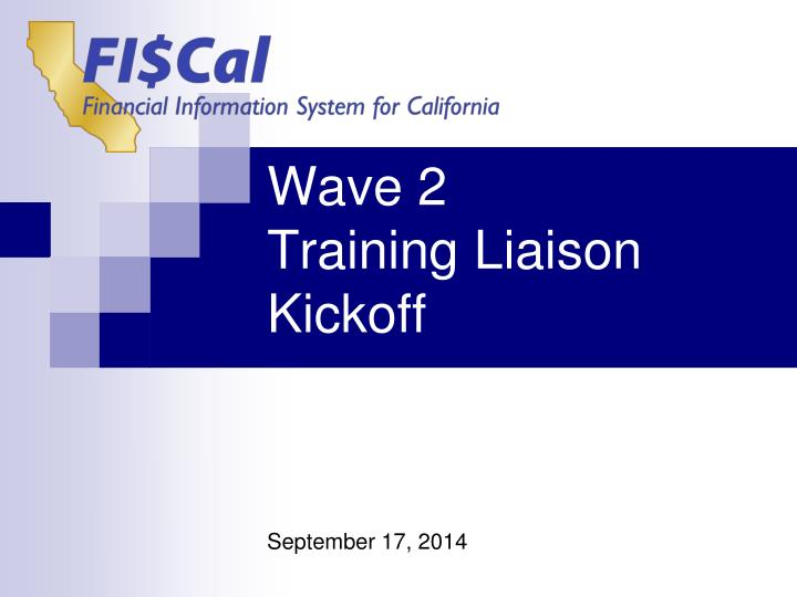 wave 2 training liaison kickoff