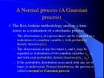 a normal process a gaussian process