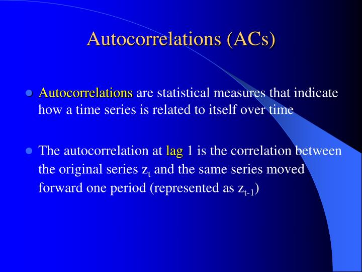 Autocorrelations (ACs)