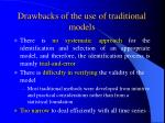 drawbacks of the use of traditional models