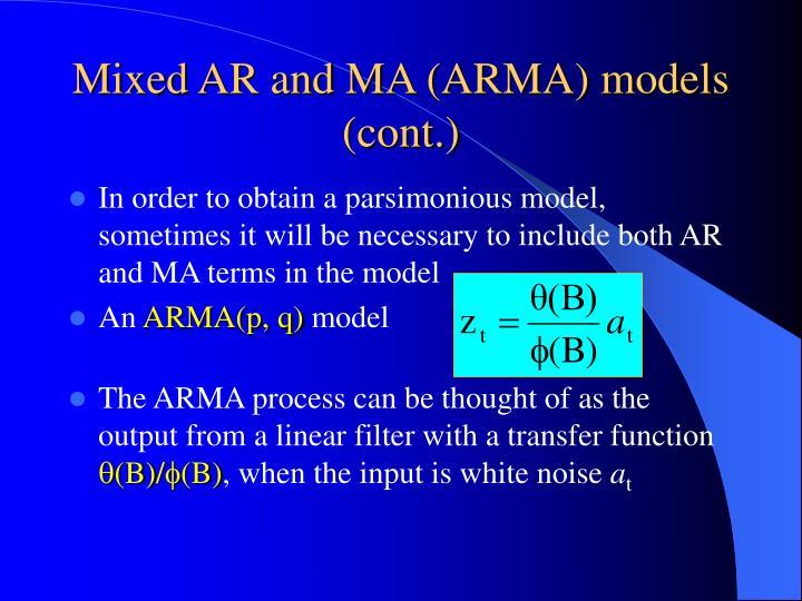 Mixed AR and MA (ARMA) models (cont.)