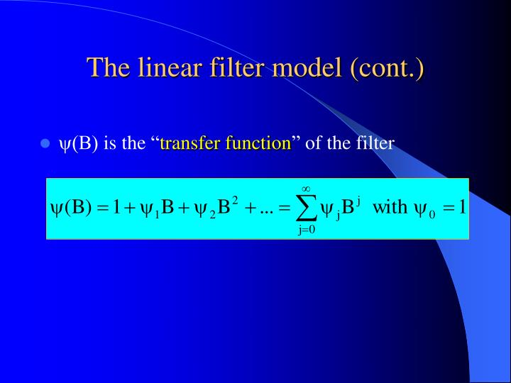 The linear filter model (cont.)