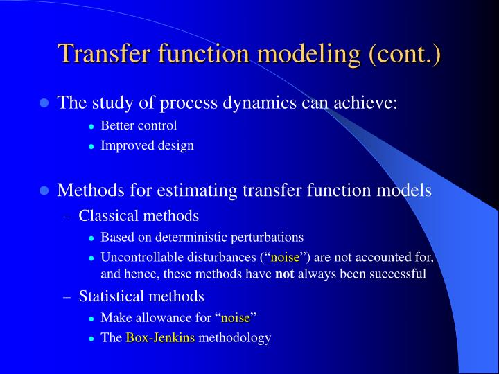 The study of process dynamics can achieve: