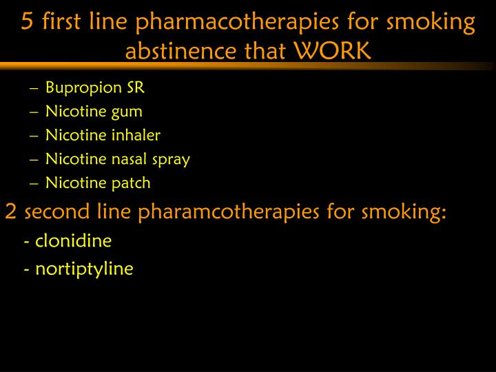 5 first line pharmacotherapies for smoking abstinence that WORK