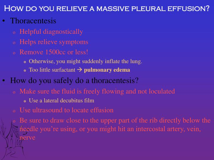 How do you relieve a massive pleural effusion?