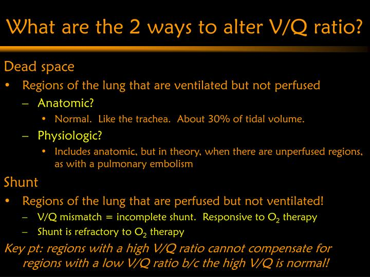 What are the 2 ways to alter V/Q ratio?