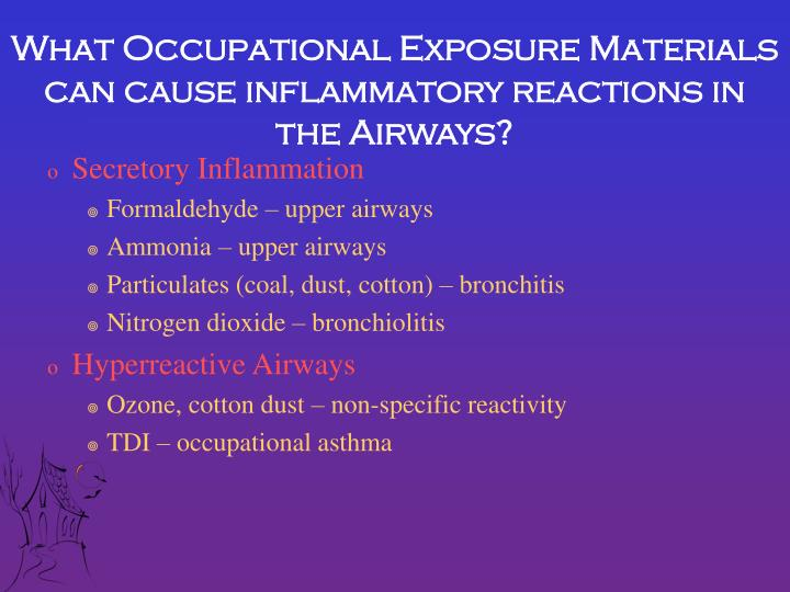 What Occupational Exposure Materials can cause inflammatory reactions in the Airways?