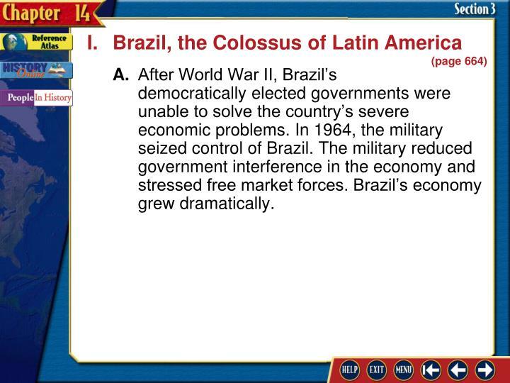 I.Brazil, the Colossus of Latin America