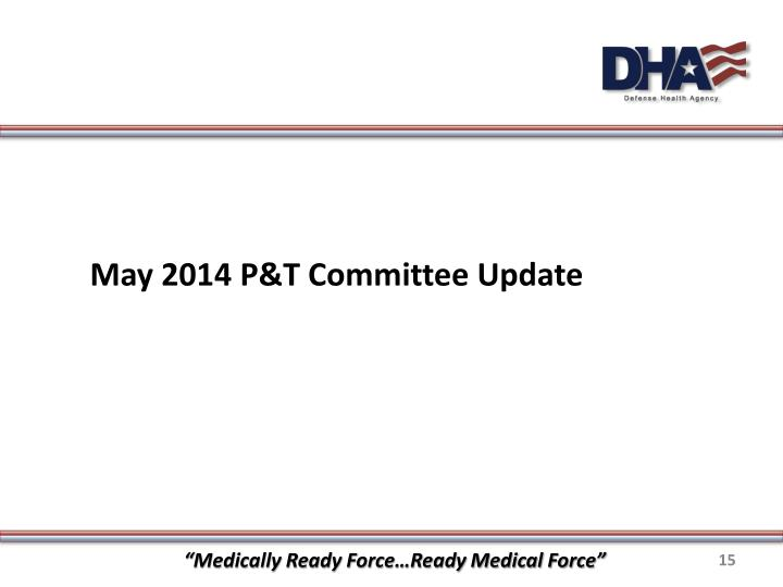 May 2014 P&T Committee Update