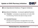 update on dha pharmacy initiatives