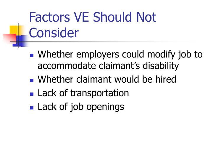 Factors VE Should Not Consider