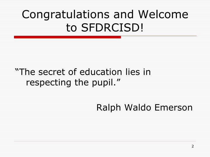 Congratulations and Welcome to SFDRCISD!