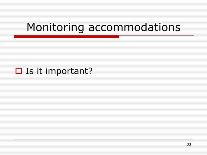 Monitoring accommodations
