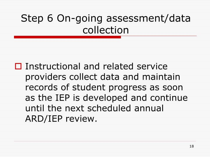 Step 6 On-going assessment/data collection